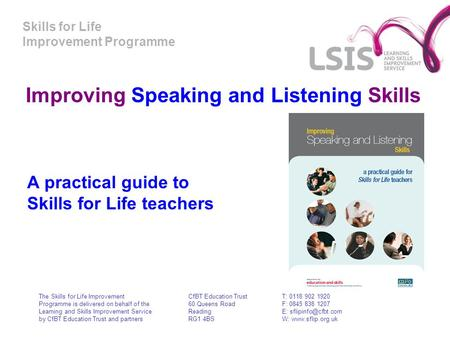 Skills for Life Improvement Programme Improving Speaking and Listening Skills A practical guide to Skills for Life teachers The Skills for Life Improvement.