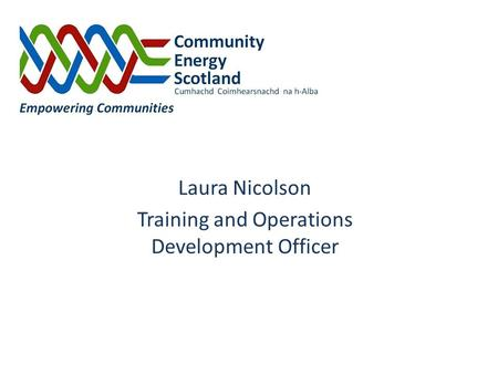 Laura Nicolson Training and Operations Development Officer.