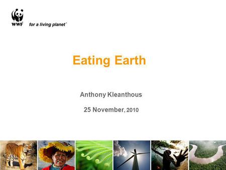 Anthony Kleanthous 25 November, 2010 Eating Earth.
