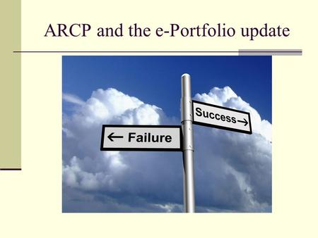 ARCP and the e-Portfolio update. ARCP panel expectations Curriculum coverage Number of QUALITY entries Breadth of domain coverage 1 mini audit per year.