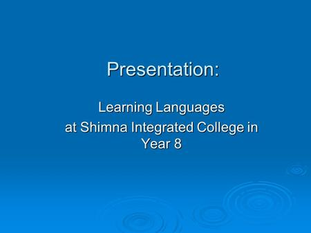 Presentation: Learning Languages at Shimna Integrated College in Year 8.