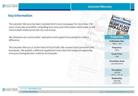 Leicester Mercury The Leicester Mercury has been Leicestershire's local newspaper for more than 130 years. Every day we publish compelling local news and.