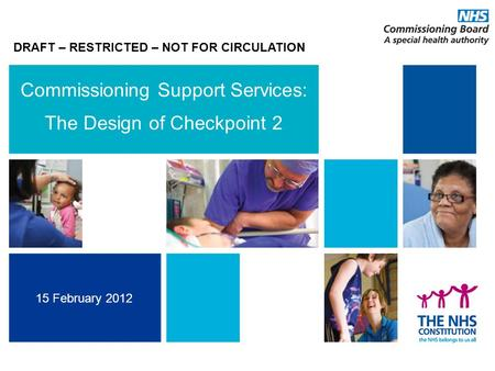 <strong>Commissioning</strong> Development Programme Building choice of high quality support for commissioners <strong>Commissioning</strong> Support Services: The Design of Checkpoint.