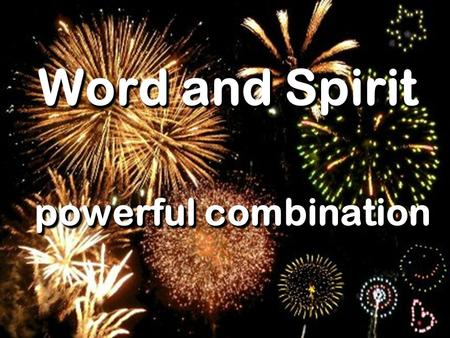"Word and Spirit powerful combination. ""You also were included in Christ when you heard the word of truth, the gospel of your salvation. Having believed."