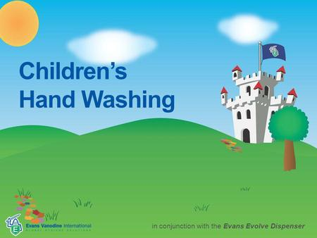 Children's Hand Washing in conjunction with the Evans Evolve Dispenser.
