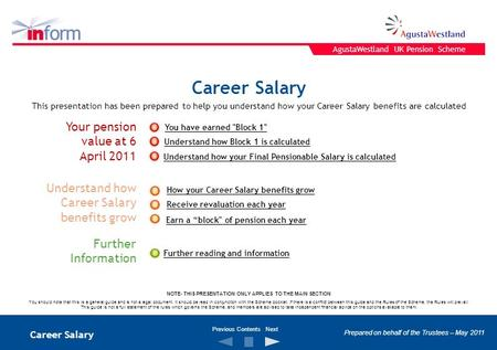 Career Salary Your pension value at 6 April 2011 Further Information Understand how Career Salary benefits grow This presentation has been prepared to.