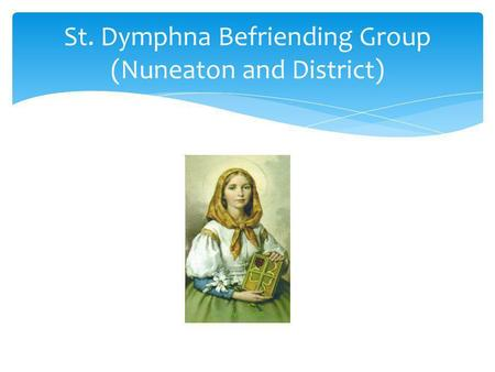 St. Dymphna Befriending Group (Nuneaton and District)