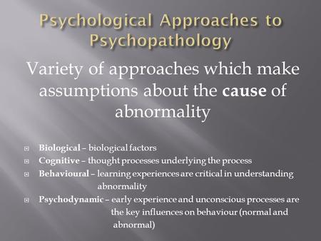 Psychological Approaches to Psychopathology