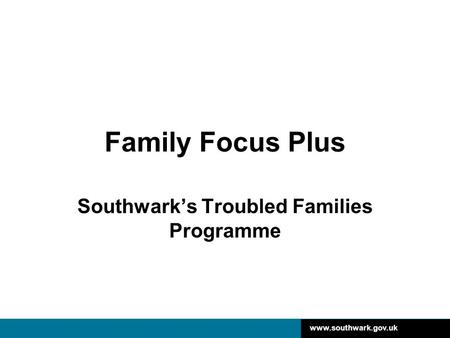 Southwark's Troubled Families Programme