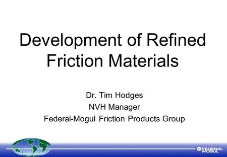 Development of Refined Friction Materials