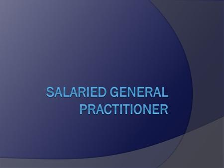Definition  Fully qualified GP who is employed by a practice, PCT or alternative provider of medical services (APMS).  There is a contract of employment.