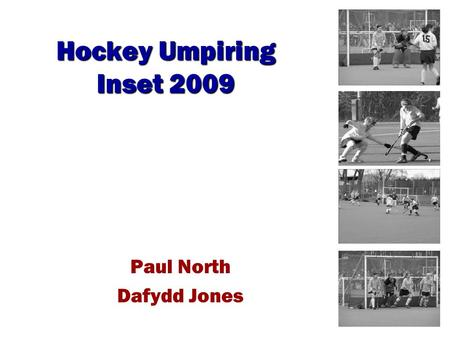 Hockey Umpiring Inset 2009 Paul North Dafydd Jones.