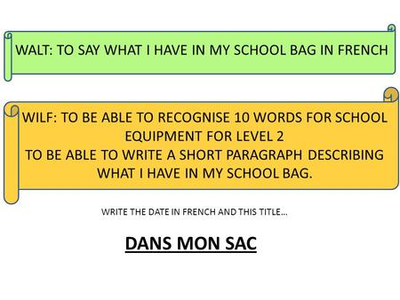 DANS MON SAC WALT: TO SAY WHAT I HAVE IN MY SCHOOL BAG IN FRENCH
