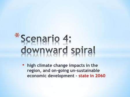 high climate change impacts in the region, and on-going un-sustainable economic development - state in 2060.