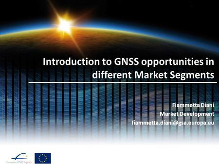 Introduction to GNSS opportunities in different Market Segments