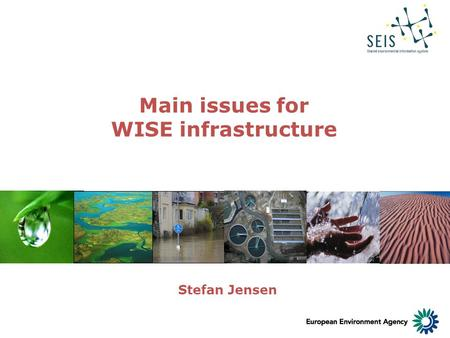 April 2009 Main issues for WISE infrastructure Stefan Jensen.