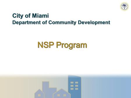 NSP Plan Introduction Activity/ Strategy Estimated Amount Estimated Units A.Establish financing mechanisms for purchase and redevelopment of foreclosed.