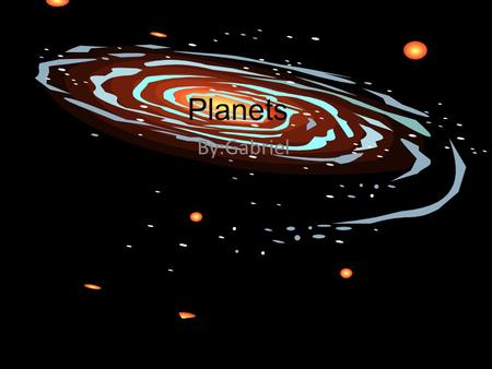 Planets By:Gabriel.