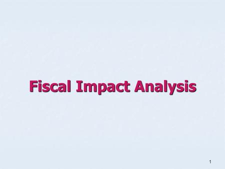 1 Fiscal Impact Analysis. 2 Fiscal impact analysis is the process of determining whether changes to your comprehensive plan are financially feasible.