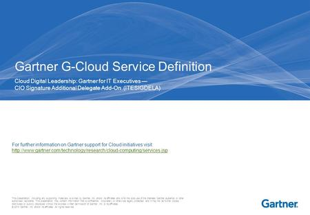 This presentation, including any supporting materials, is owned by Gartner, Inc. and/or its affiliates and is for the sole use of the intended Gartner.