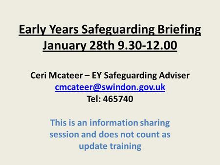 Early Years Safeguarding Briefing January 28th