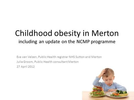 Childhood obesity in Merton including an update on the NCMP programme