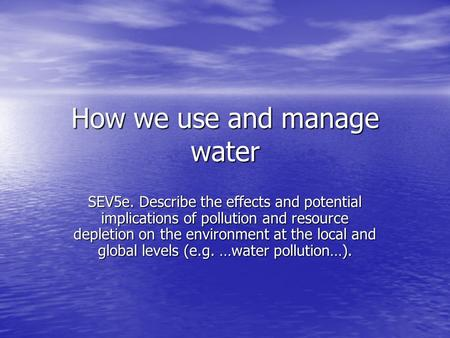 How we use and manage water