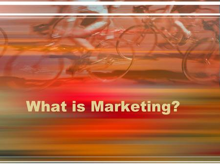 What is Marketing? Today, more than any time in history, the sports and entertainment industries have become two of the most profitable industries in the.