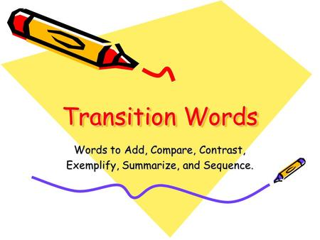 Words to Add, Compare, Contrast, Exemplify, Summarize, and Sequence.