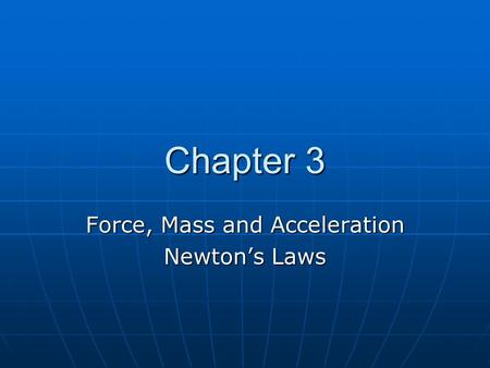Force, Mass and Acceleration Newton's Laws