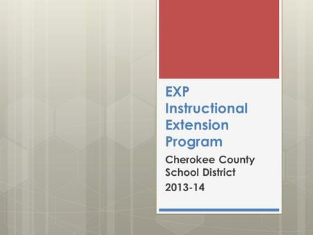 EXP Instructional Extension Program Cherokee County School District 2013-14.