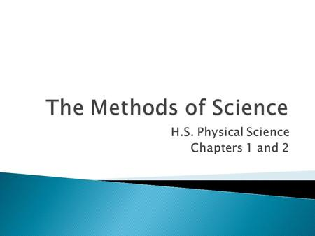 H.S. Physical Science Chapters 1 and 2