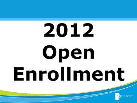 2012 Open Enrollment. October 11 th -November 10 th New website www.myshbp.ga.govwww.myshbp.ga.gov Do NOT wait until the last minute You need to register.
