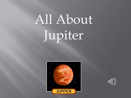 All About Jupiter.