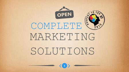 COMPLETE MARKETING SOLUTIONS 1 BY. Thinking Of Marketing Is about providing YOU with the products you need to be seen by thousands of people – looking.