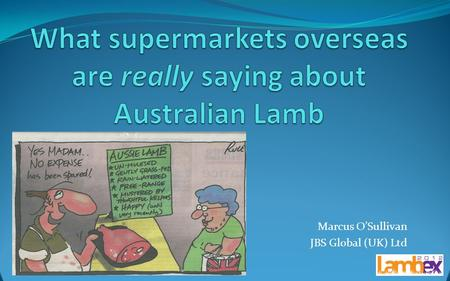 What supermarkets overseas are really saying about Australian Lamb