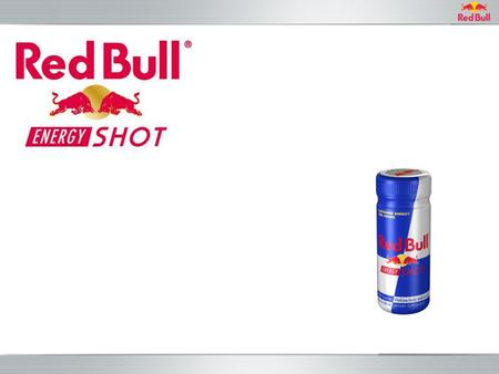 Red Bull Energy Drink Success Story The Current Energy Shot Category What is the Consumer Telling Us they Need? How will Red Bull meet the Consumer Needs?