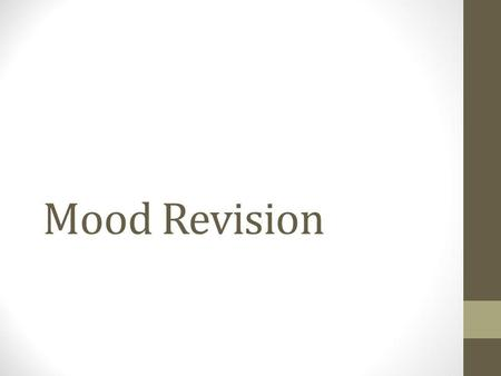 Mood Revision What mood is created by this piece of music and why?
