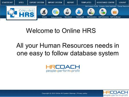 Welcome to Online HRS All your Human Resources needs in one easy to follow database system.
