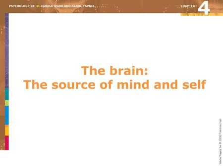 The brain: The source of mind and self
