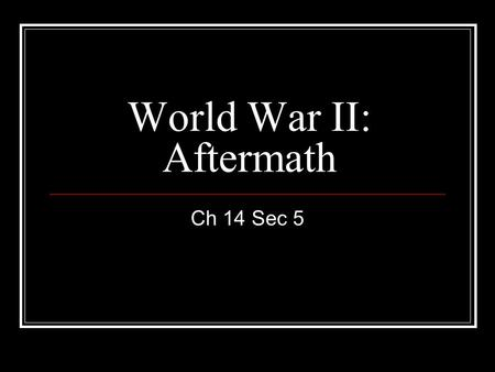 World War II: Aftermath