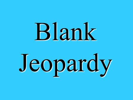 Blank Jeopardy. Category #1 Category #2 Category #3 Category #4 Category #5 100 200 300 400 500 600.