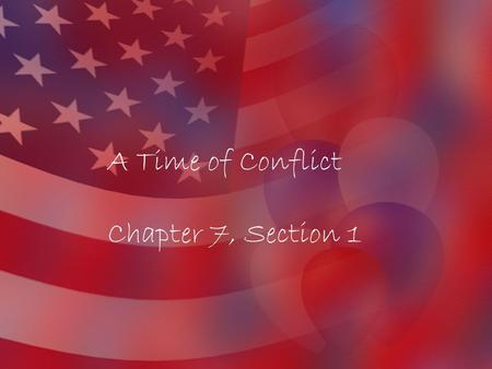 A Time of Conflict Chapter 7, Section 1