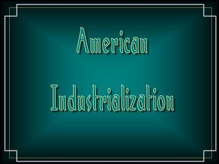 American Industrialization.