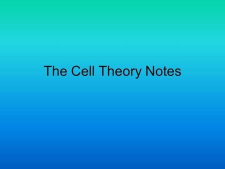 The Cell Theory Notes.