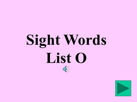 Sight Words List O rea d great kind als o becaus e.