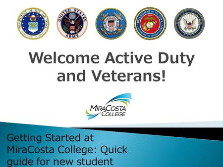 Getting Started at MiraCosta College: Quick guide for new student veterans.