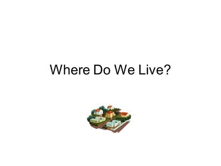 Where Do We Live?.