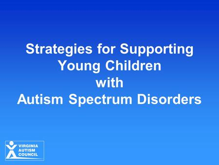 Strategies for Supporting Young Children with Autism Spectrum Disorders.