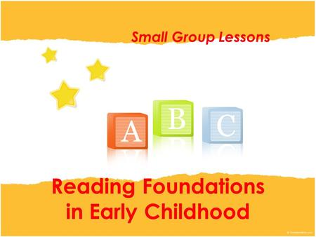 Reading Foundations in Early Childhood Small Group Lessons.